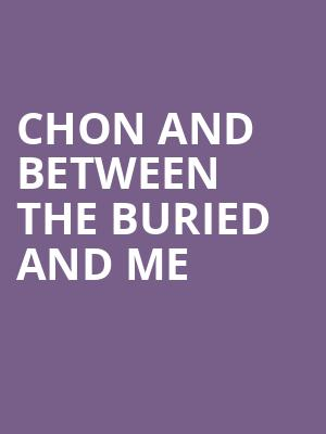 CHON and Between the Buried and Me at Corona Theatre