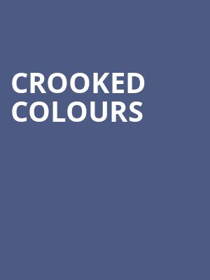 Crooked Colours at L'Astral