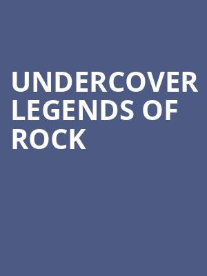Undercover Legends of Rock at L'Astral