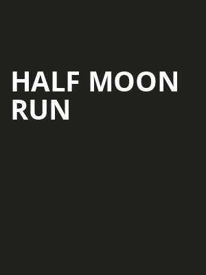 Half Moon Run, Theatre Olympia, Montreal